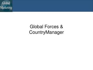 Global Forces & CountryManager