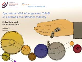 Operational Risk  Management (ORM) in  a growing microfinance industry