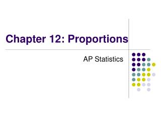Chapter 12: Proportions