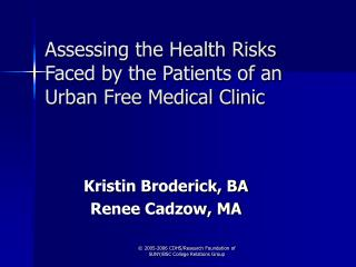 Assessing the Health Risks Faced by the Patients of an Urban Free Medical Clinic