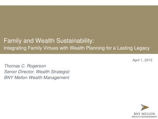 Thomas C. Rogerson Senior Director, Wealth Strategist BNY Mellon Wealth Management