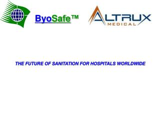 THE FUTURE OF SANITATION FOR HOSPITALS WORLDWIDE