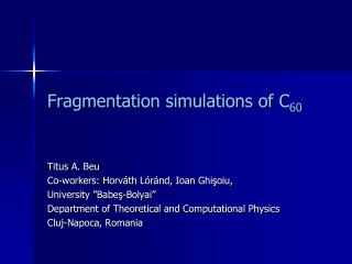 Fragmentation simulations of C 60