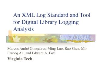 An XML Log Standard and Tool for Digital Library Logging Analysis