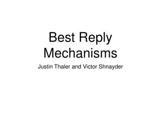 Best Reply Mechanisms