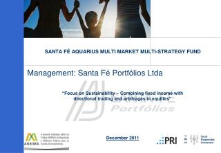 SANTA FÉ AQUARIUS MULTI MARKET MULTI-STRATEGY FUND