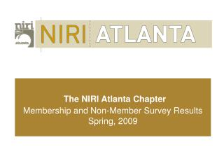 The NIRI Atlanta Chapter  Membership and Non-Member Survey Results Spring, 2009