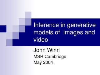 Inference in generative models of  images and video