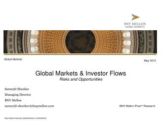 Global Markets & Investor Flows Risks and Opportunities