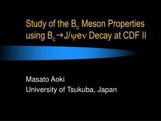 Study of the B c  Meson Properties using B c g J/ y e n  Decay at CDF II