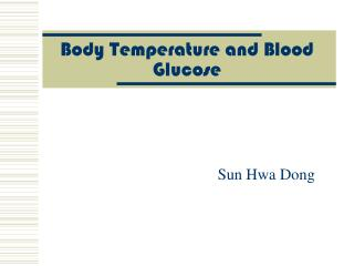 Body Temperature and Blood Glucose