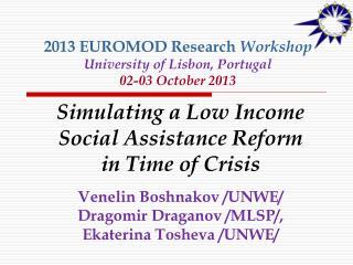 2013 EUROMOD Research  Workshop University of Lisbon, Portugal 02-03 October 2013