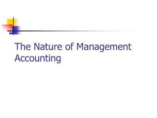 The Nature of Management Accounting