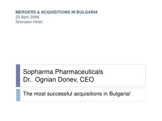 The most successful acquisitions in Bulgaria!