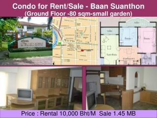 Condo for Rent/Sale - Baan Suanthon (Ground Floor -80 sqm-small garden)