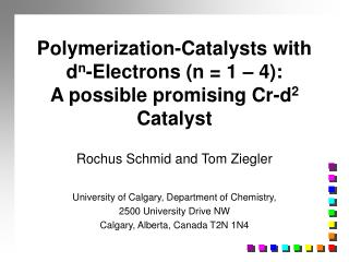 Polymerization-Catalysts with d n -Electrons (n = 1 – 4): A possible promising Cr-d 2  Catalyst