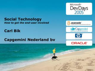 Social Technology How to get the end-user involved Carl Bik Capgemini Nederland bv