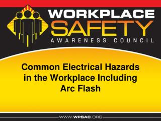 Common Electrical Hazards  in the Workplace Including  Arc Flash