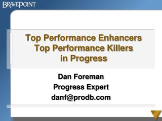 Top Performance Enhancers Top Performance Killers in Progress