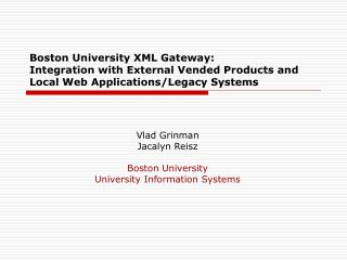 Vlad Grinman Jacalyn Reisz Boston University University Information Systems