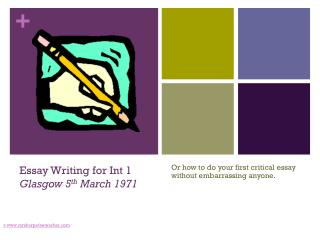 Essay Writing for Int 1 Glasgow 5 th  March 1971