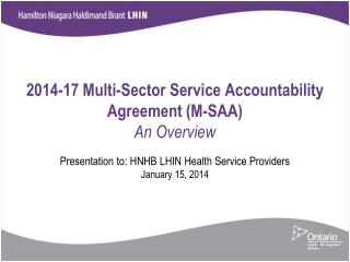 2014-17 Multi-Sector Service Accountability Agreement (M-SAA) An Overview