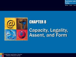 CHAPTER 8 Capacity, Legality, Assent, and Form
