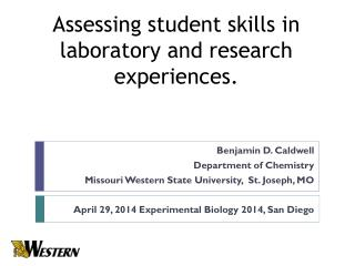 Assessing student skills in laboratory and research experiences.