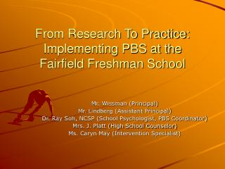 From Research To Practice: Implementing PBS at the Fairfield Freshman School