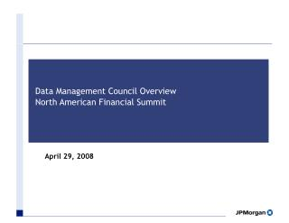 Data Management Council Overview North American Financial Summit