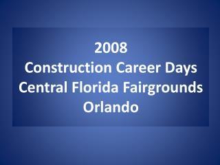 2008 Construction Career Days Central Florida Fairgrounds Orlando