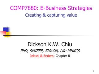 Dickson K.W. Chiu PhD, SMIEEE, SMACM, Life MHKCS Jelassi & Enders : Chapter 8