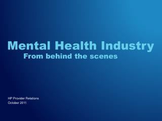 Mental Health Industry From behind the scenes