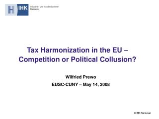 Tax Harmonization in the EU –  Competition or Political Collusion?