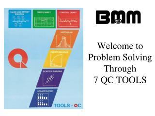 Welcome to Problem Solving Through 7 QC TOOLS