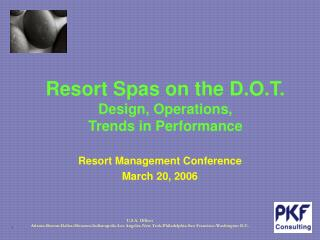 Resort Spas on the D.O.T. Design, Operations, Trends in Performance