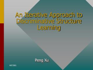 An Iterative Approach to Discriminative Structure Learning
