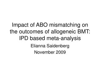 Impact of ABO mismatching on the outcomes of allogeneic BMT: IPD based meta-analysis