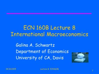 ECN 160B Lecture 8 International Macroeconomics