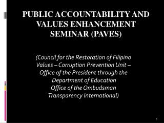 PUBLIC ACCOUNTABILITY and values enhancement seminar (paves)