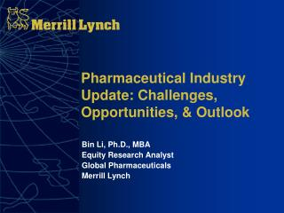 Pharmaceutical Industry Update: Challenges, Opportunities, & Outlook