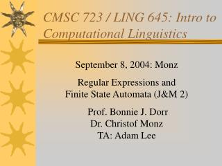 CMSC 723 / LING 645: Intro to Computational Linguistics