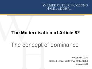 The Modernisation of Article 82 The concept of dominance