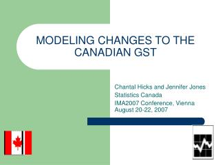 MODELING CHANGES TO THE CANADIAN GST