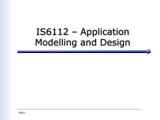 IS6112 – Application Modelling and Design