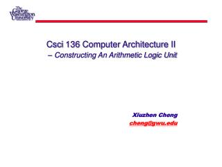 Csci 136 Computer Architecture II – Constructing An Arithmetic Logic Unit