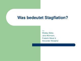 Was bedeutet Stagflation?