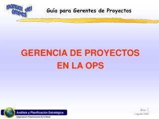 GERENCIA DE PROYECTOS  EN LA OPS