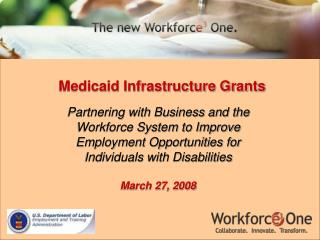 Medicaid Infrastructure Grants