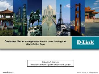 Customer Name:  Amalgamated Bean Coffee Trading Ltd. (Café Coffee Day)